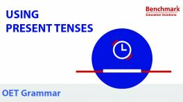 OET Writing Tips Using Present Tenses